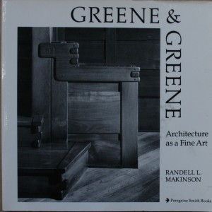 GREENE & GREENE / ARCHITECTURE AS A FINE ART
