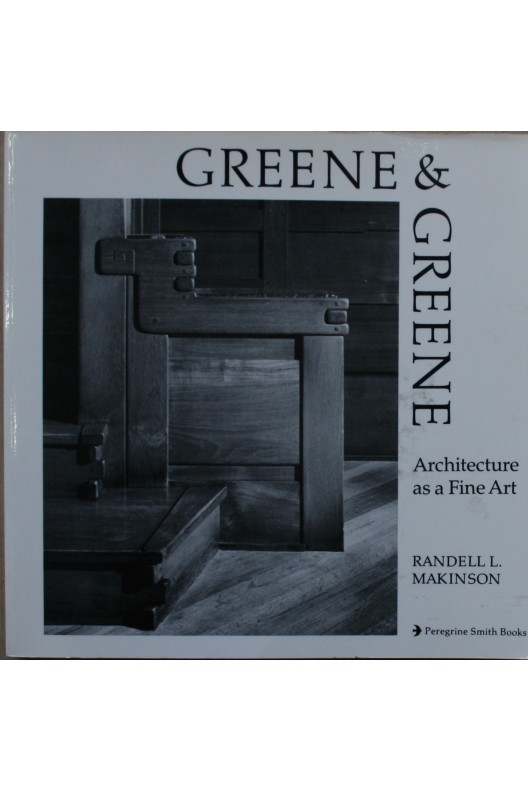 GREENE & GREENE / ARCHITECTURE AS A FINE ART