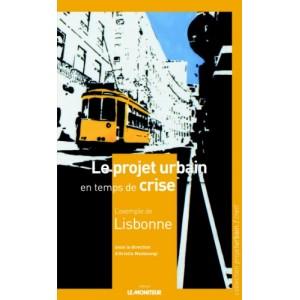 Le projet urbain en temps de crise - L'exemple de Lisbonne