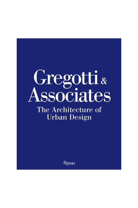 Gregotti & Associates - The Architecture of Urban Design