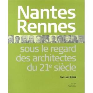 Nantes et Rennes sous le regard des architectes au XXIe siècle