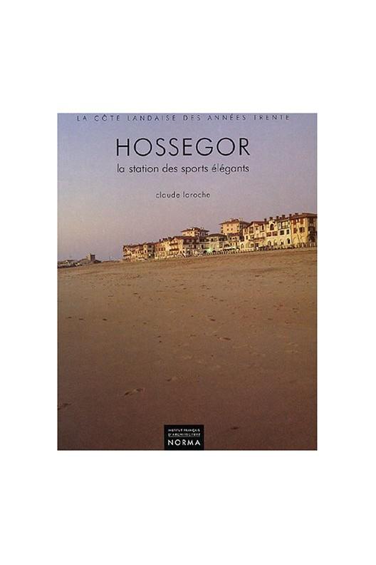 HOSSEGOR, LA STATION DE SPORT DES ÉLÉGANTS.