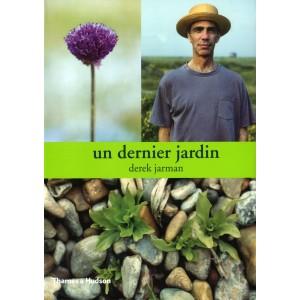 Un dernier jardin. derek Jarman