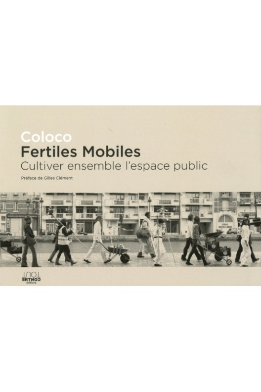FERTILES MOBILES. CULTIVER ENSEMBLE L'ESPACE PUBLIC