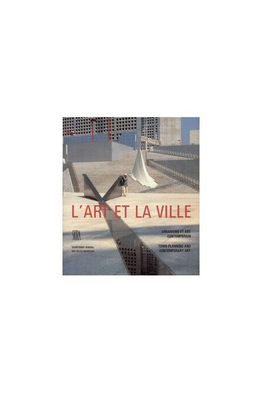 L'Art et la ville - urbanisme et art contemporain