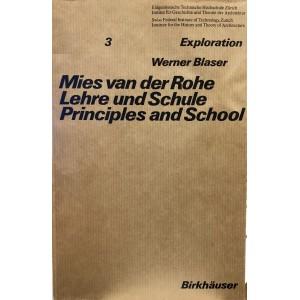 Mies Van Der Rohe. principles and school