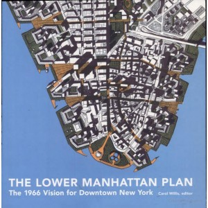 The Lower Manhattan Plan - The 1966 Vision for Downtown New York