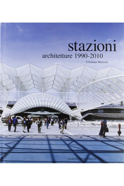 Stazioni - architetture 1990-2010 Gares