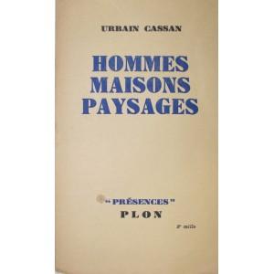 URBAIN CASSAN / HOMMES, MAISONS, PAYSAGES.