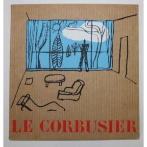 LE CORBUSIER, UNE OEUVRE, UN COMBAT.