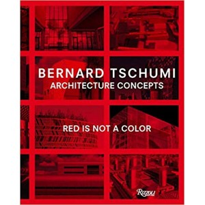 Bernard Tschumi / Architecture Concepts - Red is Not a Color