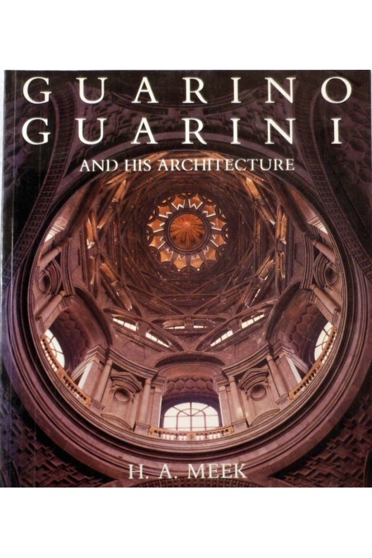Guarino Guarini and His Architecture