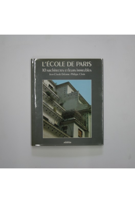 L'ÉCOLE DE PARIS, 10 ARCHITECTES ET LEURS IMMEUBLES.