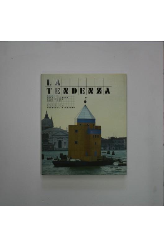 La Tendenza : Architectures italiennes 1965-1985