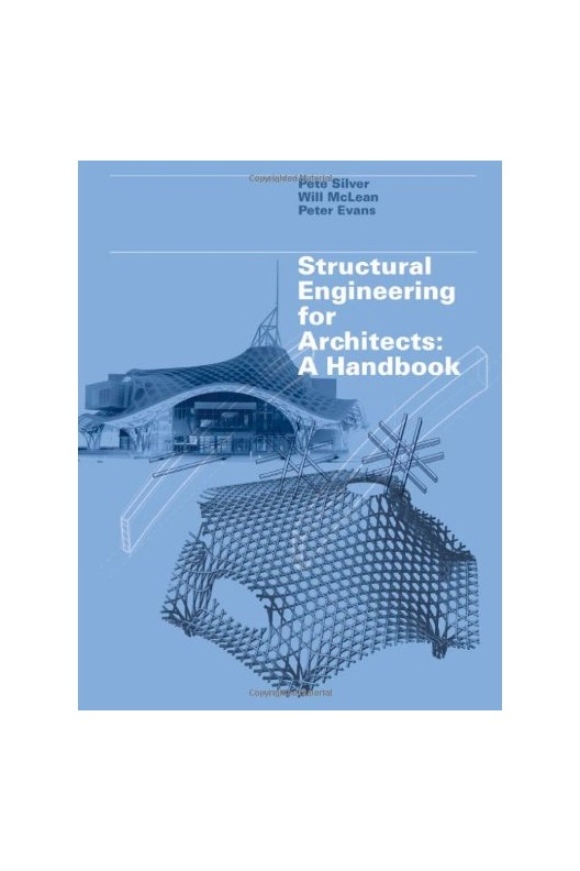 Structural Engineering for Architects - A Handbook