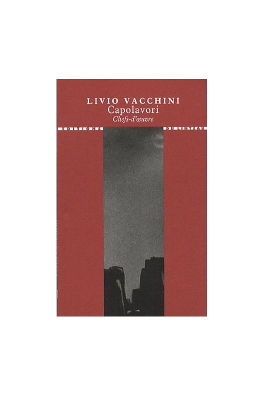 Livio Vacchini. Capolavori