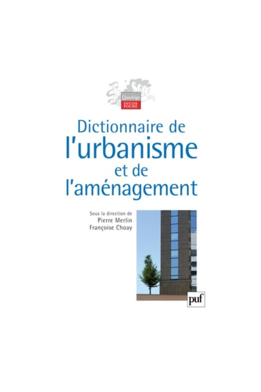 DICTIONNAIRE DE L'URBANISME ET DE L'AMENAGEMENT (3E ED)