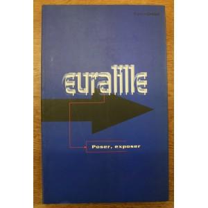 EURALILLE / POSER, EXPOSER