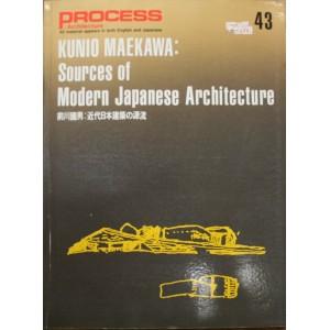 KUNIO MAEKAWA / SOURCES OF MODERN JAPANESE ARCHITECTURE