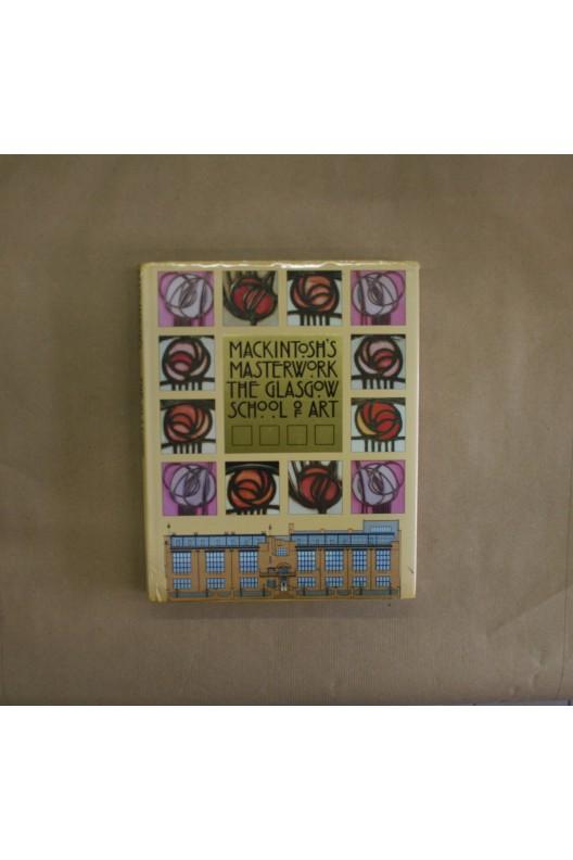 Mackintosh's Masterwork - The Glasgow School of Art