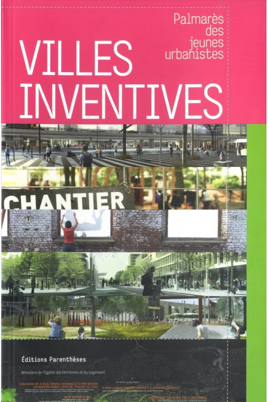 Villes inventives : Palmarès des jeunes urbanistes 2012