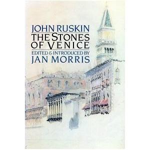 The stones of Venice / John Ruskin