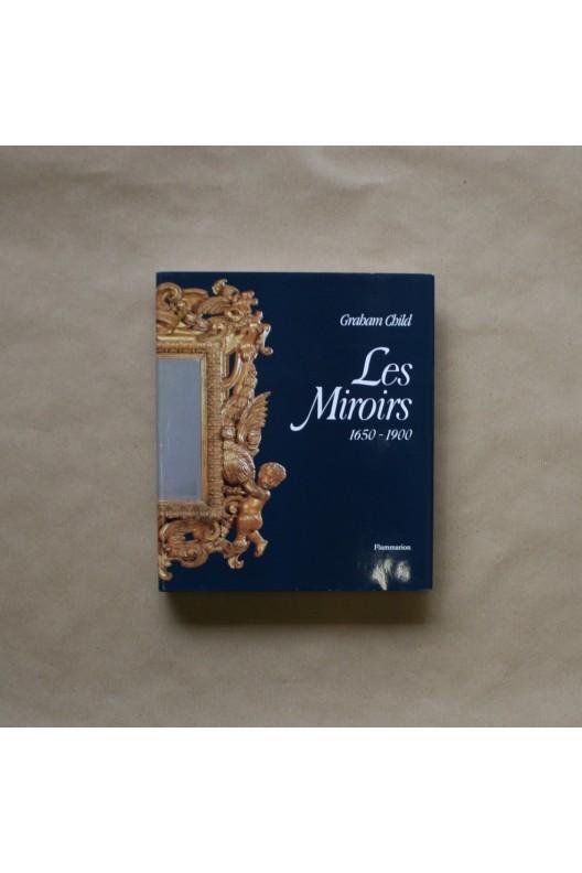 Les miroirs - 1650-1900