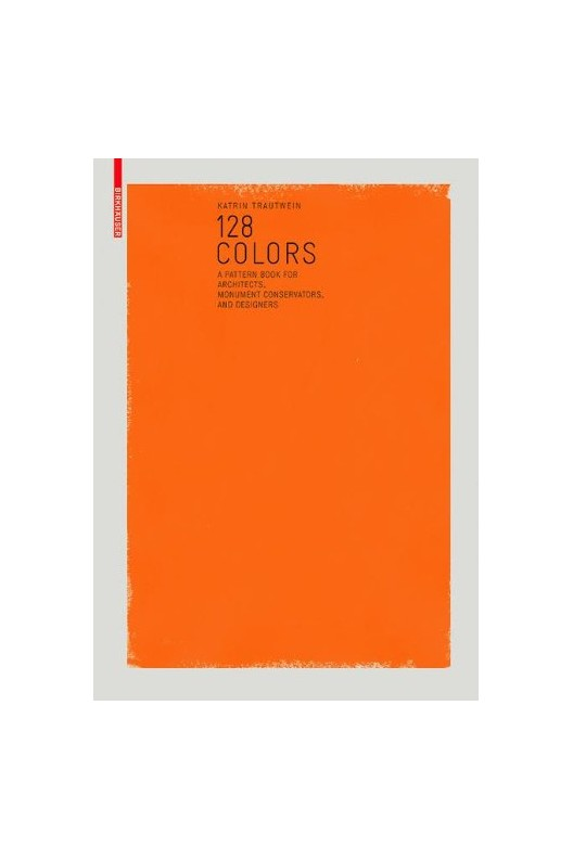 128 Colors - A Sample Book for Architects, Conservators and Designers