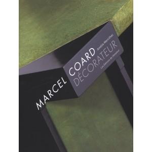 Marcel Coard décorateur /  Amélie Marcilhac