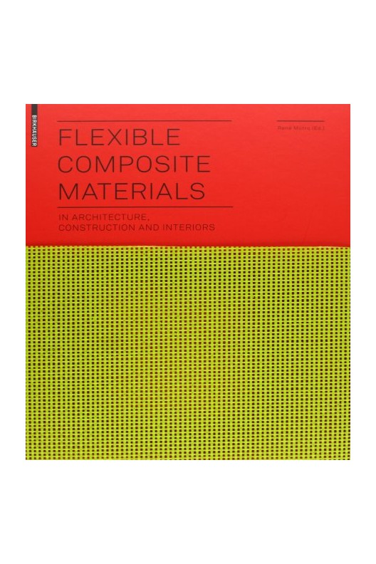 Flexible Composite Materials - In Architecture, Construction and Interiors