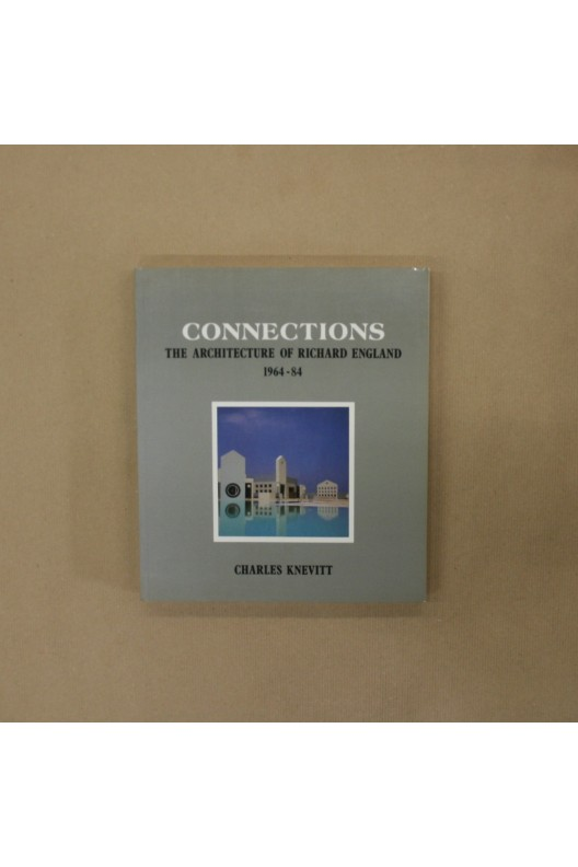 Connections, the architecture of Richard England 1964-84 .