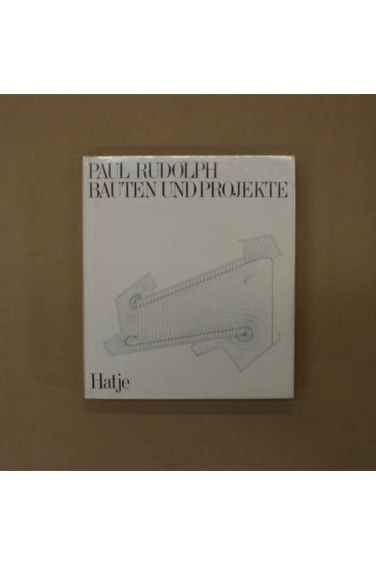 Paul Rudolph / bauten und projekte