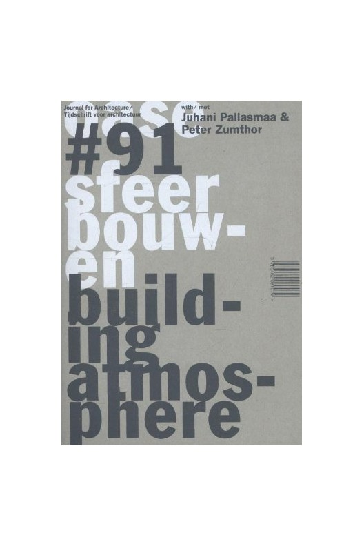Oase 91: Building Atmosphere - Material, Detail and Atmosphere in Architectural Practice