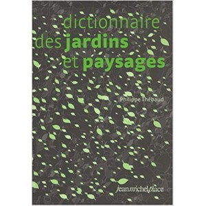 Dictionnaire des jardins et paysages. Philippe Thébaud.
