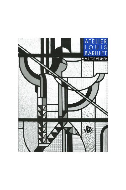 L'atelier Louis Barillet, maître verrier.