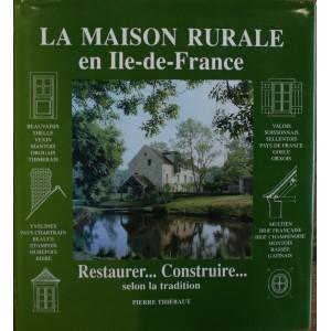 La maison rurale en Ile-de-France.