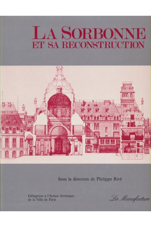 La Sorbonne et sa reconstruction.