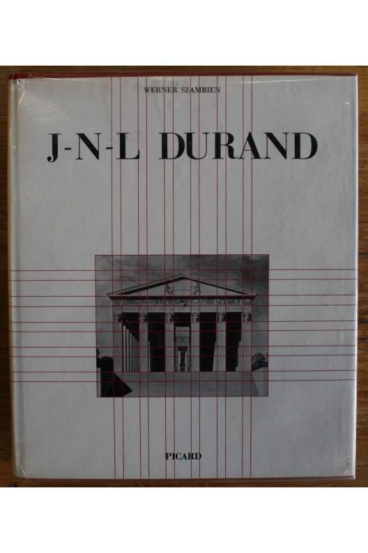 JEAN-NICOLAS-LOUIS DURAND 1760-1834, de l'imitation à la norme.