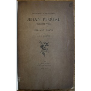 Jehan Perréal, clément Trie et Édouard Grand.