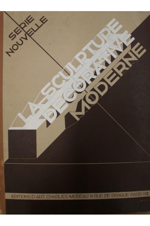 La sculpture décorative moderne / 1934 Nouvelle série