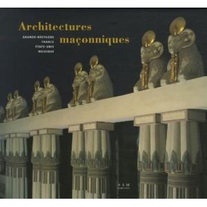 Architectures maçonniques - Grand-Bretagne, France, États-Unis, Belgique