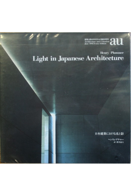 A + U. - Light in Japanese Architecture. Extra edition June 1995