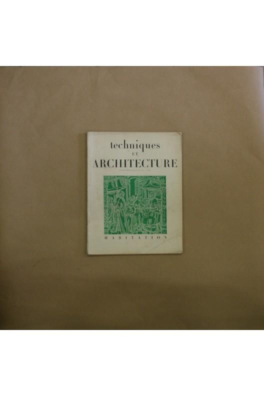 Habitation 1947. Techniques et architecture N° 5-6.