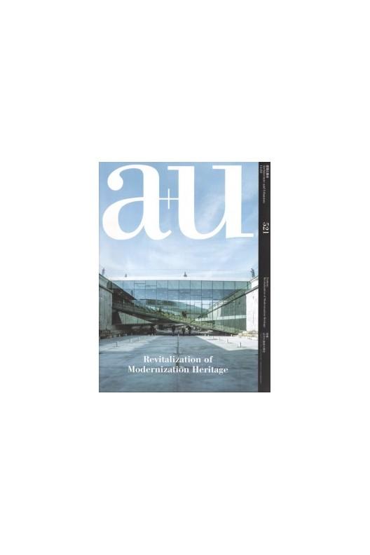A+U 521 14:02: Revitalization Of Modernization Heritage