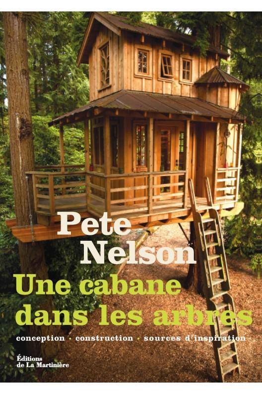 Une cabane dans les arbres. Pete Nelson