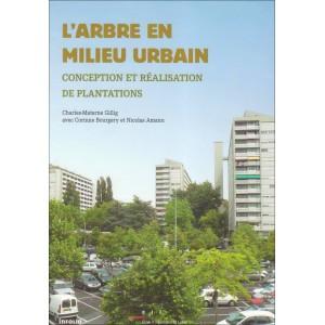 L'arbre en milieu urbain - conception et réalisation de plantations