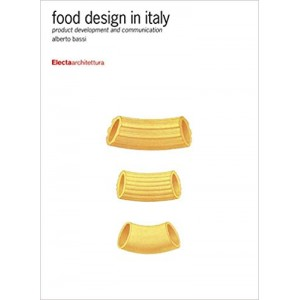 Food Design in Italy. Product Development and Communication