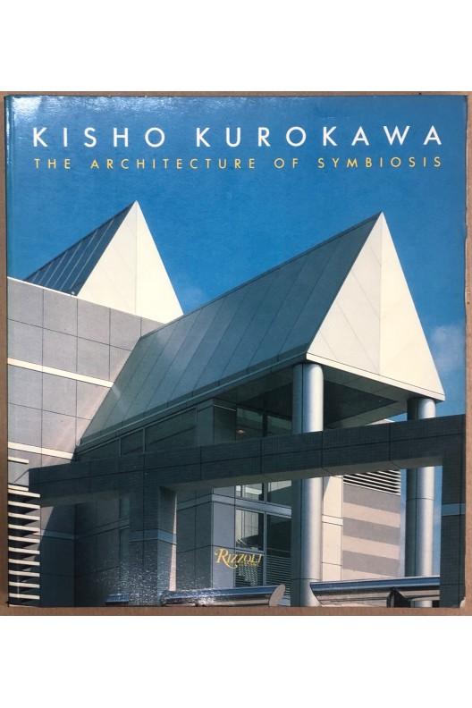 Kisho Kurokawa / The architecture of symbiosis