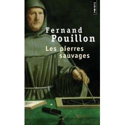 Les pierres sauvages - roman Fernand Pouillon