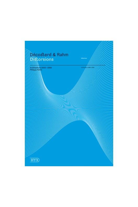 Decosterd & Rahm: Distortions - Architecture 2000-2005
